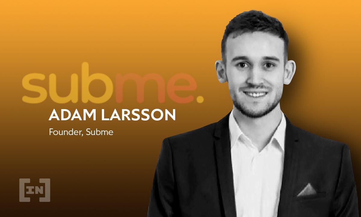 Subme: Subskrypcje wchodzą w świat krypto – wywiad z Adamem Larssonem
